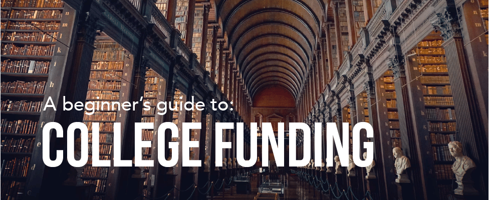 A Beginner's Guide to College Funding