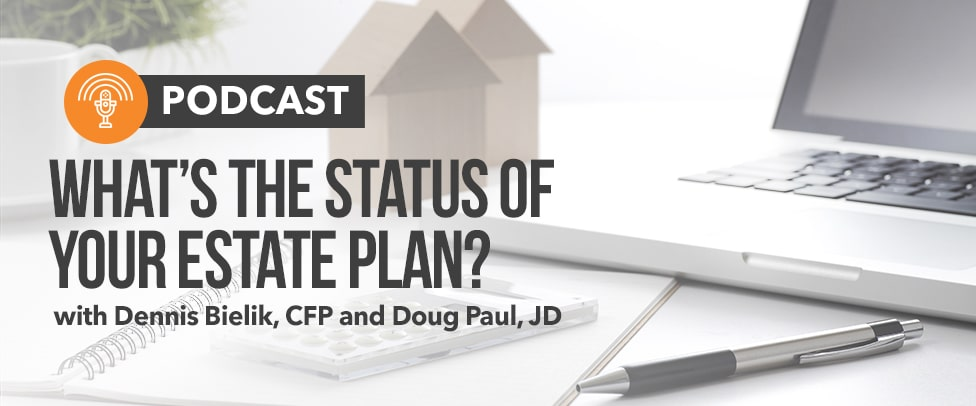 It's 2019—What's the Status of Your Estate Plan?