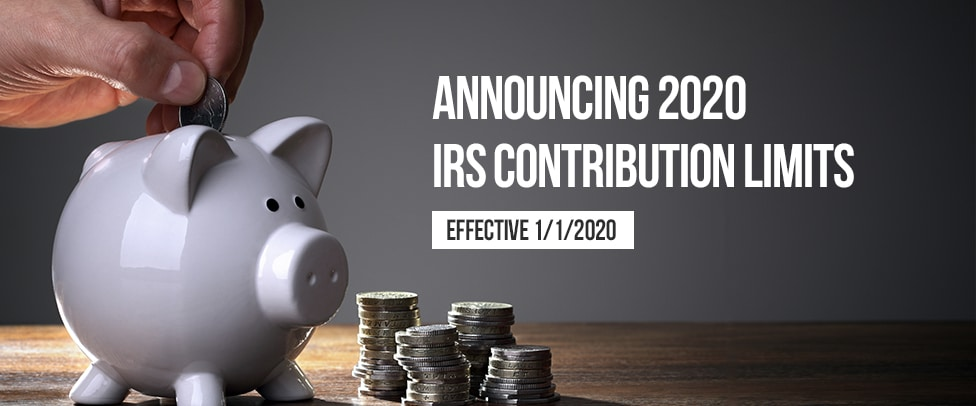 2020 IRS Retirement Plan Contribution Limits