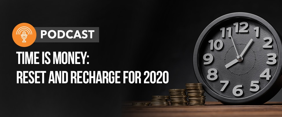 Time is Money: Reset and Recharge for 2020