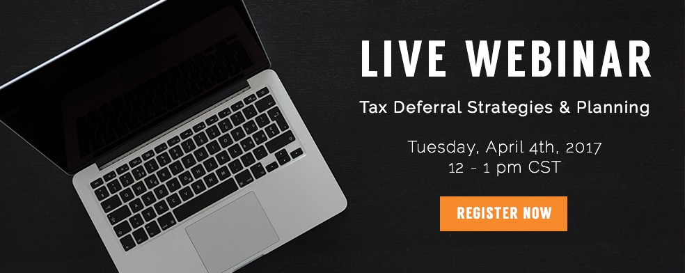 [Webinar] Tax Deferral Strategies & Planning—April 4, 2017